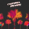 California Dreaming (feat. Snoop Dogg & Paul Rey) - Single