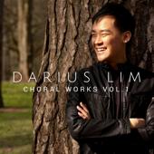 Choral Works of Darius Lim: Vol. 1