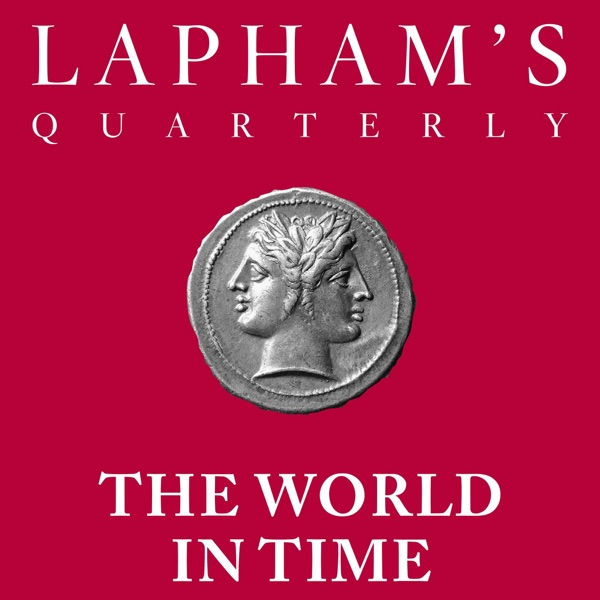 The World in Time / Lapham's Quarterly