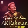Take It Easy - A R Rahman Tamil Hits