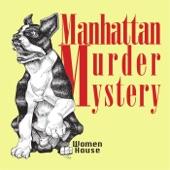 Manhattan Murder Mystery - I've Got a Hole in My Head