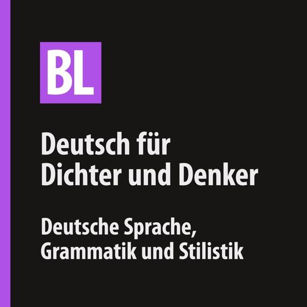 Belles Lettres — Deutsch für Dichter und Denker