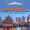 Worldwide Travellers - China: Where to Go, What to See: A China Travel Guide (Unabridged)  artwork