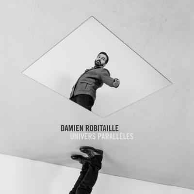 Damien Robitaille– Univers parallèles