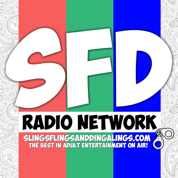 Slings, Flings, and Dingalings - SFD Radio Network - Sex Radio