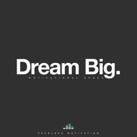 Fearless Motivation - Dream Big (Motivational Speech) - Single