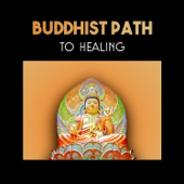 Buddhist Path to Healing – Find Your Balance with Serenity Music, Keep Calm and High Self-Esteem, Zen Habits