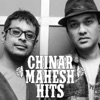 Chinar Mahesh Hits