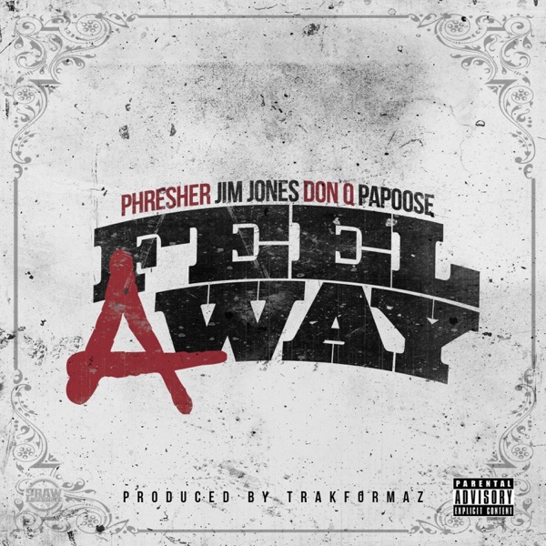 Feel a Way (feat. Jim Jones, Don Q & Papoose) - Single