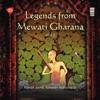 Legends from Mewati Gharana Vol 2