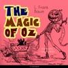 The Magic of Oz (The Oz Books 13)