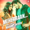 Meherbaan From Thodi Thodi Si Manmaaniyan Single