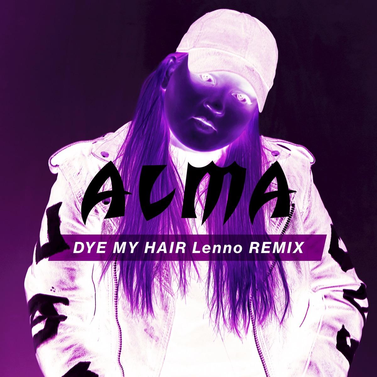 Dye My Hair Lenno Remix - Single ALMA CD cover