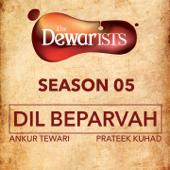Dil Beparvah (feat. Dhruv Bhola & Nikhil Vasudevan) [The Dewarists, Season 5]