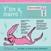 Thomas Cheysson, Claire Loup, Cindy Stinlet, Carole Cheysson & Perrine Dard - Y'en a marre !: Bloom - la radio des enfants artwork