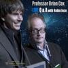 Professor Brian Cox Live Q and A Podcast