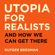 Rutger Bregman - Utopia for Realists (Unabridged)