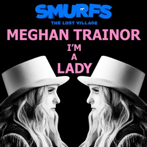 I'm a Lady (from SMURFS: THE LOST VILLAGE) - Single Mp3 Download