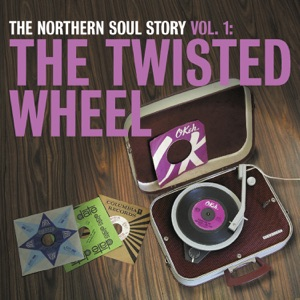 The Northern Soul Story, Vol. 1: The Twisted Wheel