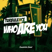 Turbulence - Who Are You