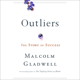 Outliers: The Story of Success (Unabridged) audiobook