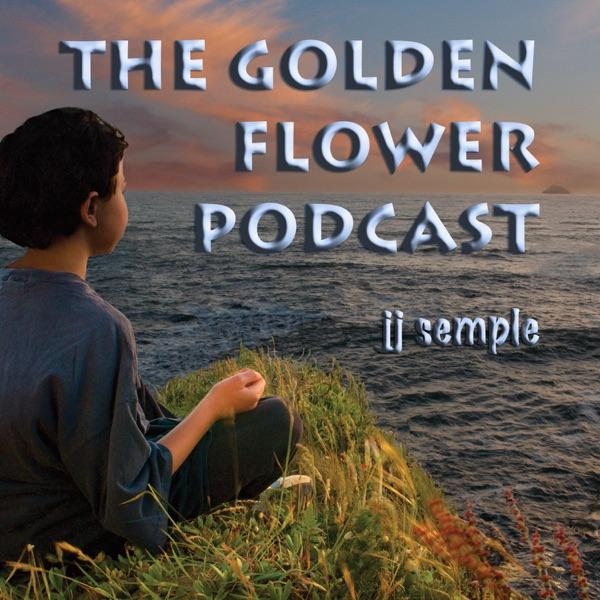 The Golden Flower Podcast