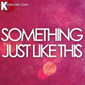 Something Just Like This (Karaoke)