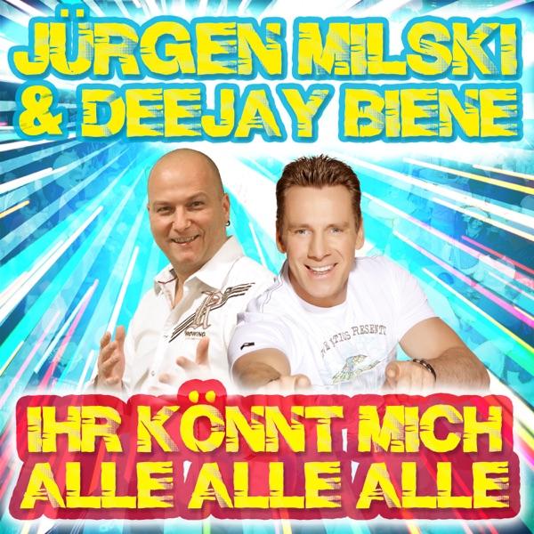 Jürgen Milski & Deejay Biene mit Ihr könnt mich alle alle alle