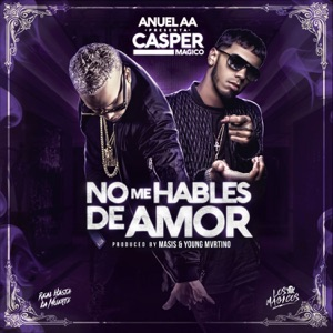 No Me Hables de Amor (feat. Anuel AA) - Single Mp3 Download
