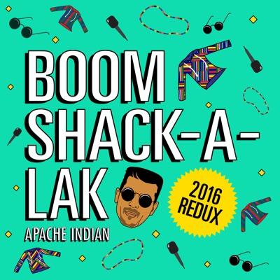 Boom Shack-A-Lak (2016 Redux) - Apache Indian song