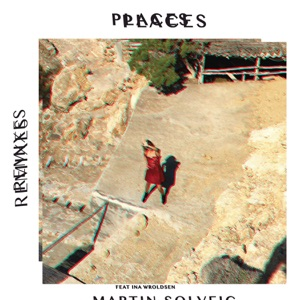 Places (feat. Ina Wroldsen) [Remixes] - EP Mp3 Download