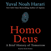 Yuval Noah Harari - Homo Deus: A Brief History of Tomorrow (Unabridged)  artwork