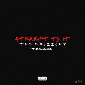 Straight To It (feat. Band Gang) - Single Mp3 Download