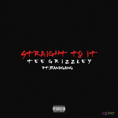 Tee Grizzley - Straight To It (feat. Band Gang) - Single