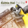 Kehta Hai Pal Pal - Single