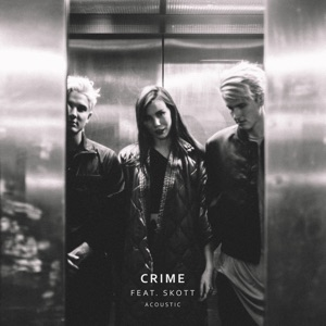 Crime (feat. Skott) [Acoustic] - Single Mp3 Download