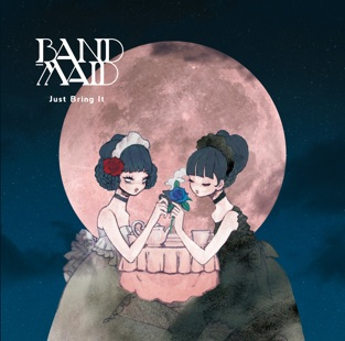 Just Bring It – BAND-MAID