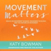 Movement Matters: Essays on Movement Science, Movement Ecology, and the Nature of Movement (Unabridged) AudioBook Download