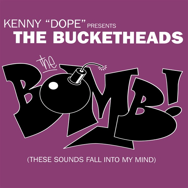 The Bucketheads mit The Bomb! (These Sounds Fall Into My Mind)