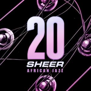 20 Years Sheer African Jazz