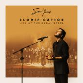 Glorification Live At The Dubai Opera  Sami Yusuf - Sami Yusuf