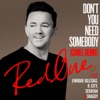 Don't You Need Somebody (feat. Enrique Iglesias, R. City, Serayah & Shaggy) [Cahill Remix] - Single, RedOne