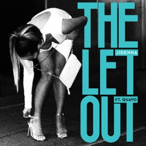 The Let Out (feat. Quavo) - Single Mp3 Download