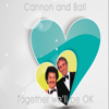 Together We ll Be Ok - CANNON AND BALL mp3
