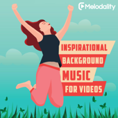 Inspirational Background Music For Videos-Melodality
