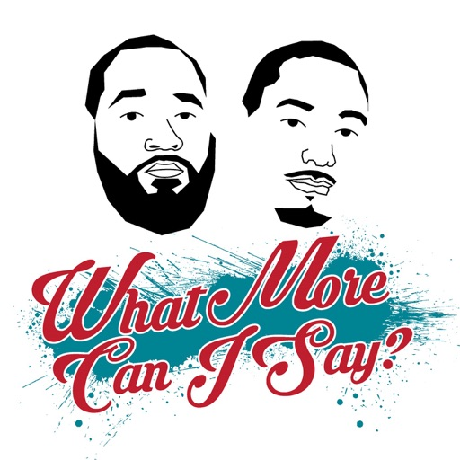 Cover image of THE WHAT MORE CAN I SAY PODCAST