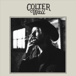Colter Wall - Thirteen Silver Dollars