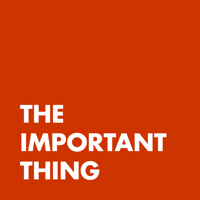 The Important Thing podcast