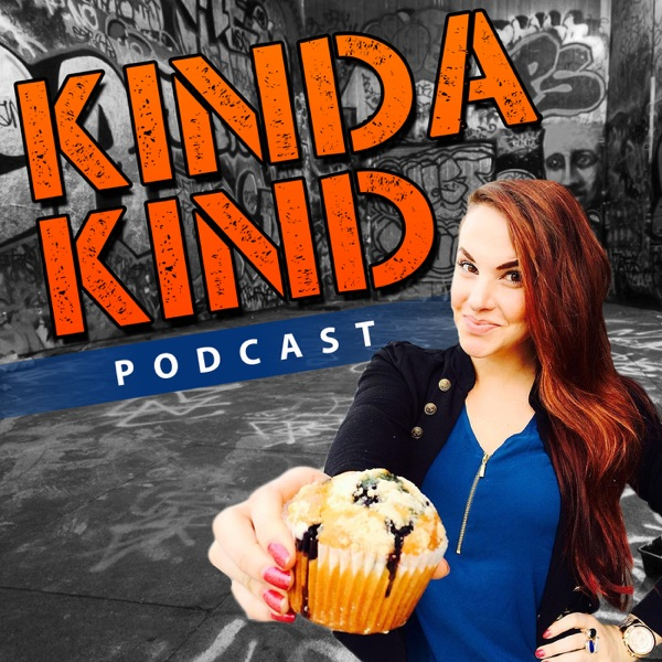 Kinda Kind Podcast - Where Kindness Is Badass | Good News | Personal Development | Comedy | Lifestyle