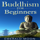 Buddhism for Beginners (Unabridged)